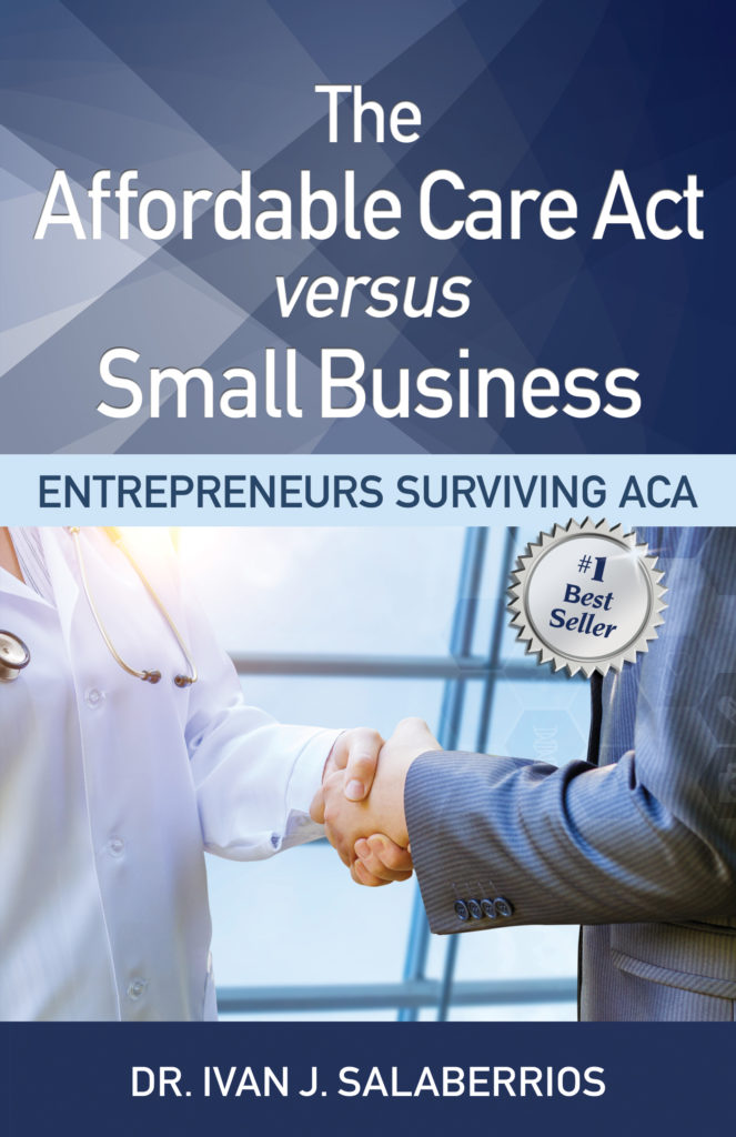 The Affordable Care Act vs Small Business: Entrepreneurs Surviving ACA